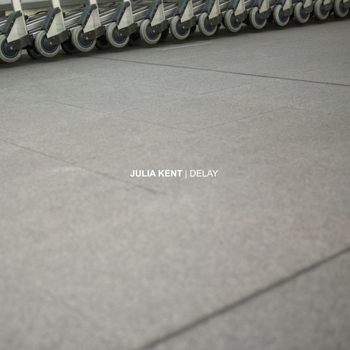 Julia Kent - Delay