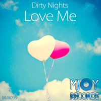 Dirty Nights - Love Me
