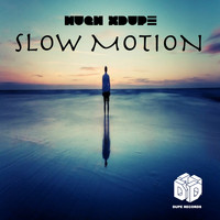 Hugh XDupe - Slow Motion