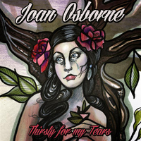 Joan Osborne - Thirsty For My Tears