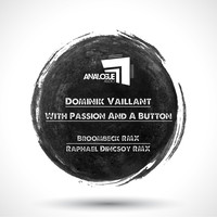 Dominik Vaillant - With Passion and a Button