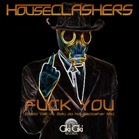Houseclashers - Fuck You (Explicit)