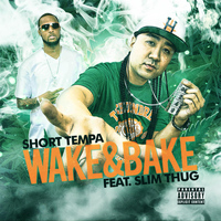 Slim Thug - Wake and Bake (feat. Slim Thug)