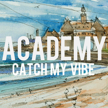 Academy - Catch My Vibe