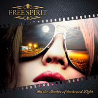 Free Spirit - All the Shades of Darkened Light