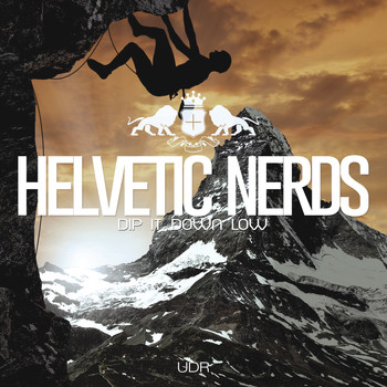 Helvetic Nerds - Dip It Down Low