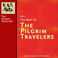 The Pilgrim Travelers - The Best of the Pilgrim Travelers, Vol. 1