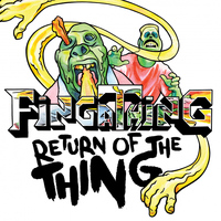 Fingathing - Return of the Thing