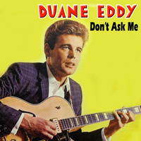 Duane Eddy - Don't Ask Me