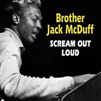 Brother Jack McDuff - Scream Out Loud