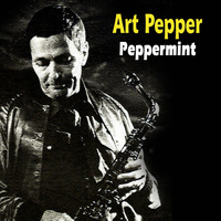 Art Pepper - Peppermint