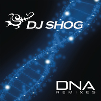 DJ Shog - DNA (Remixes Part 2)
