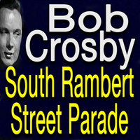 Bob Crosby - South Rampert Street Parade