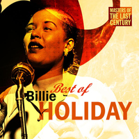 Billie Holiday - Masters Of The Last Century: Best of Billie Holiday
