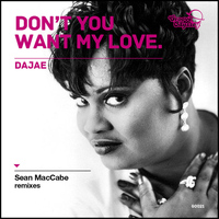 Dajae - Don't You Want My Love (Sean McCabe Remixes)