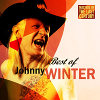 Johnny Winter - Masters Of The Last Century: Best of Johnny Winter