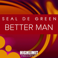 Seal De Green - Better Man