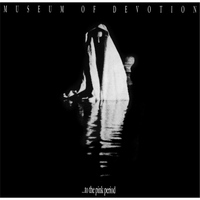 Museum of Devotion - ...to the Pink Period (Remastered)