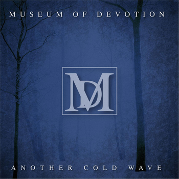 Museum of Devotion - Another Cold Wave