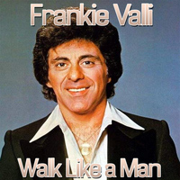 Frankie Valli - Walk Like a Man
