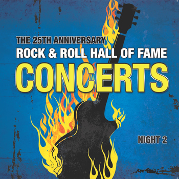 Various Artists - The 25th Anniversary Rock and Roll Hall of Fame Concerts, Vol. 2 (Night 2)