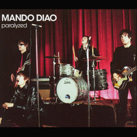 Mando Diao - Paralyzed