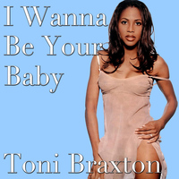 Toni Braxton - I Wanna Be Your Baby