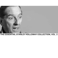 Stanley Holloway - The Essential Stanley Holloway Collection, Vol. 2