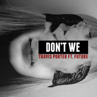 FUTURE - Don't We (feat. Future)
