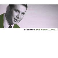 Bob Merrill - Essential Bob Merrill, Vol. 2