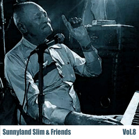 Sunnyland Slim - Sunnyland Slim & Friends, Vol. 8