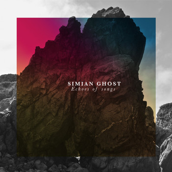 Simian Ghost - Echoes of Songs