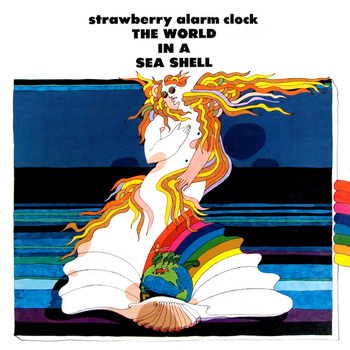 Strawberry Alarm Clock - The World In A Sea Shell