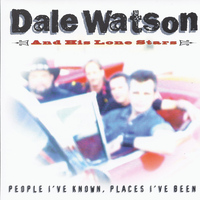 Dale Watson - People I've Known Places I've Been