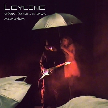 Leyline - When the Sun Is Down / Mesmerism