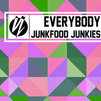 Junkfood Junkies - Everybody