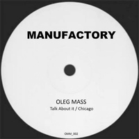 Oleg Mass - Talk About It / Chicago