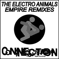 The Electro Animals - Empire Remixes