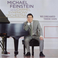 Michael Feinstein - We Dreamed These Days