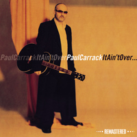 Paul Carrack - It Ain't Over (Remastered)