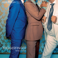 Triggerfinger - Perfect Match - Single