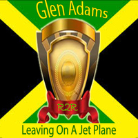 Glen Adams - Leaving on a Jet Plane