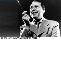 Johnny Mercer - 100% Johnny Mercer, Vol. 1