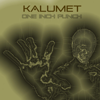 Kalumet - One Inch Punch