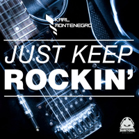 Karl Montenegro - Just Keep Rockin'