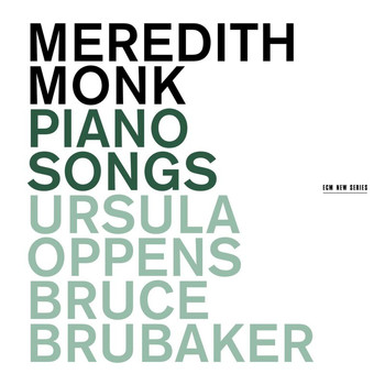 Bruce Brubaker - Meredith Monk: Piano Songs