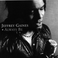 Jeffrey Gaines - Always Be