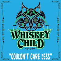 Whiskey Child - Couldn't Care Less