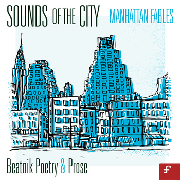 Various Artists - Sounds of the City, Manhattan Fables - Beatnik Poetry and Prose
