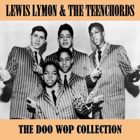 Lewis Lymon & The Teenchords - The Doo Wop Collection
